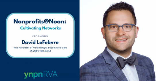 Nonprofits at Noon Part 3: Cultivating Networks with David LeFebvre