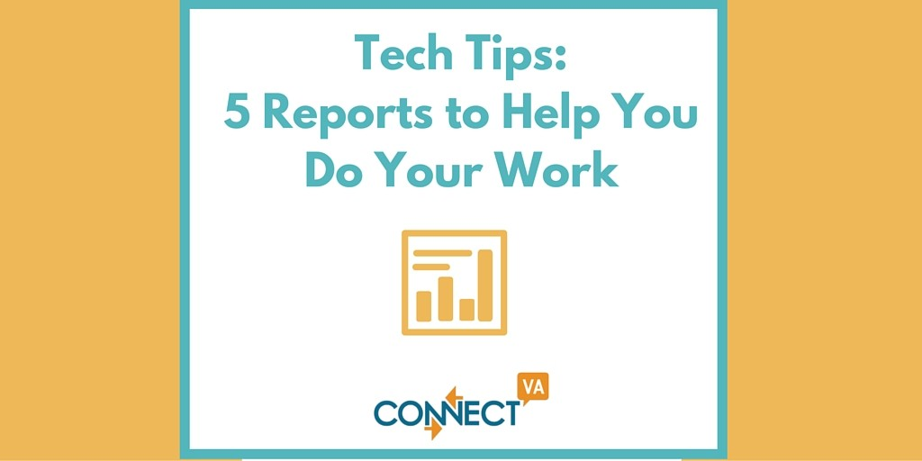 Tech Tips: 5 Reports to Help You Do Your Work